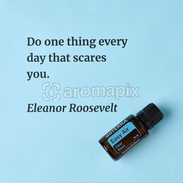 Do one thing every day that scares you – inspiration quote about doTERRA Easy Air printed on a pale blue background.