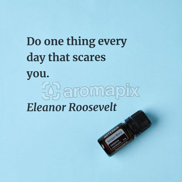 Do one thing every day that scares you – inspiration quote about doTERRA Juniper Berry printed on a pale blue background.