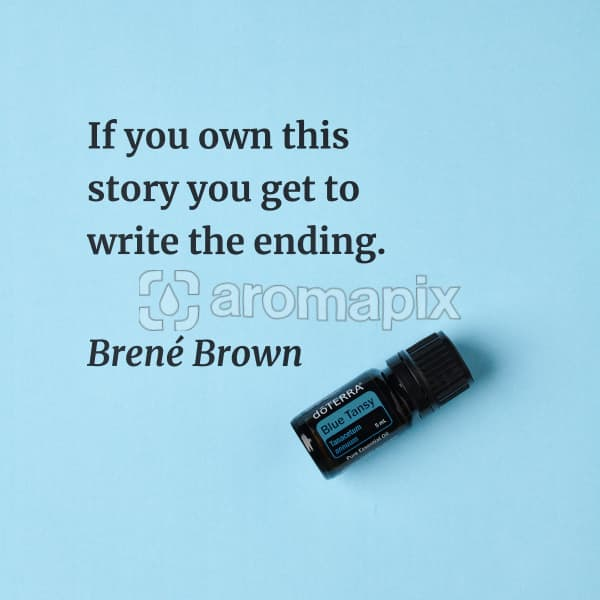 If you own this story you get to write the ending – inspiration quote about doTERRA Blue Tansy printed on a pale blue background.